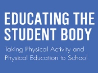Educating the Student  Body- Taking Physical Activity and Physical Education to School""
